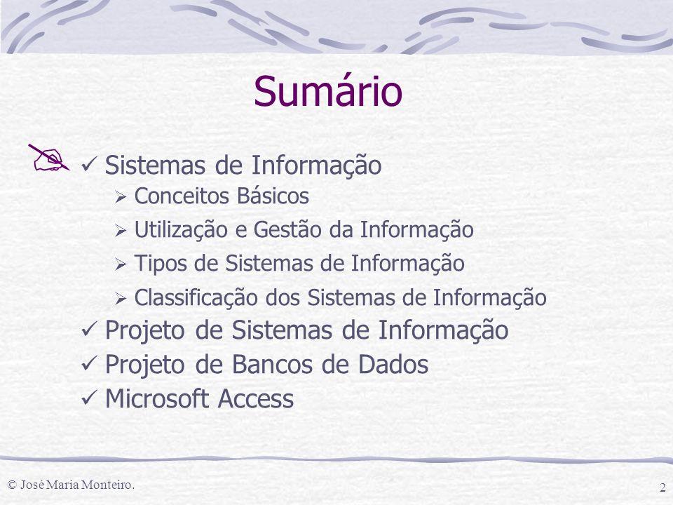 © José Maria Monteiro. 3 Sistemas de Informação
