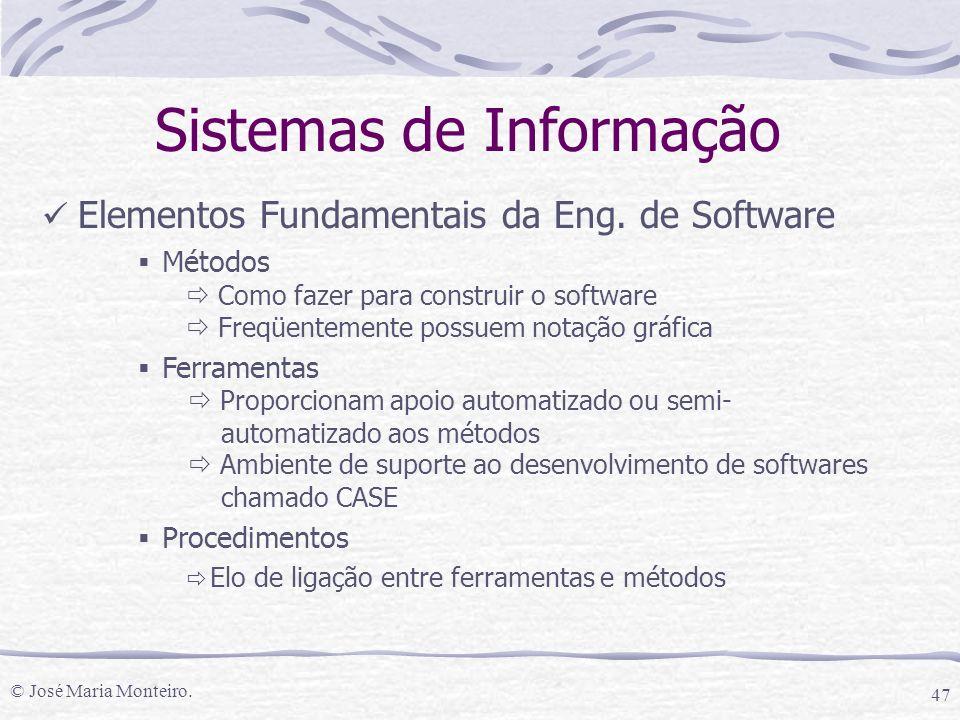 © José Maria Monteiro. 47 Elementos Fundamentais da Eng.
