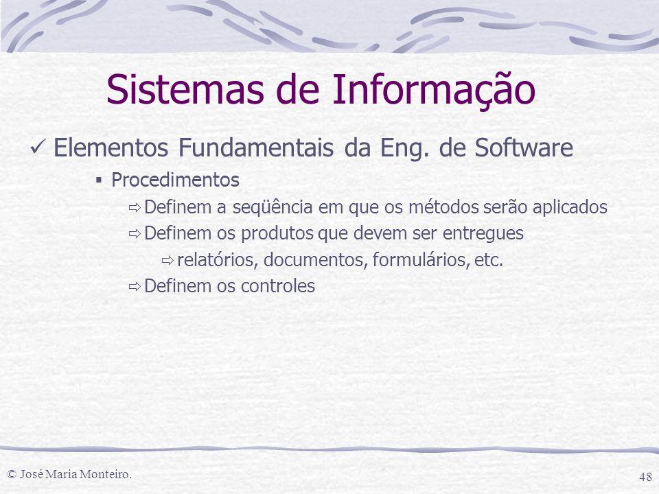 © José Maria Monteiro. 48 Elementos Fundamentais da Eng.