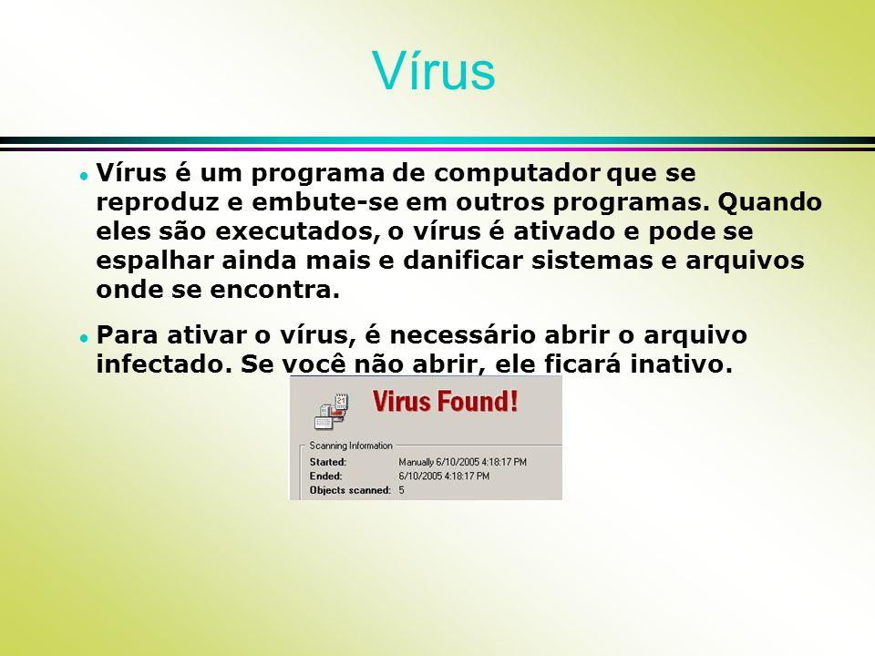 Vírus Vírus é um programa de computador que se reproduz e embute-se em outros programas. Quando eles são executados, o vírus é ativado e pode se espal