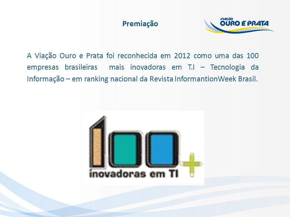 A Viação Ouro e Prata foi reconhecida em 2012 como uma das 100 empresas brasileiras mais inovadoras em T.I – Tecnologia da Informação – em ranking nac