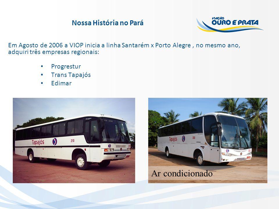 Em Agosto de 2006 a VIOP inicia a linha Santarém x Porto Alegre, no mesmo ano, adquiri três empresas regionais: Nossa História no Pará Progrestur Tran