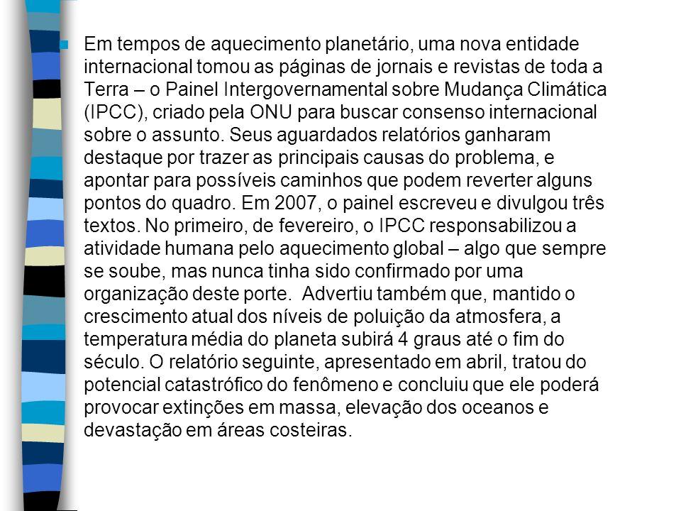Em tempos de aquecimento planetário, uma nova entidade internacional tomou as páginas de jornais e revistas de toda a Terra – o Painel Intergovernamen