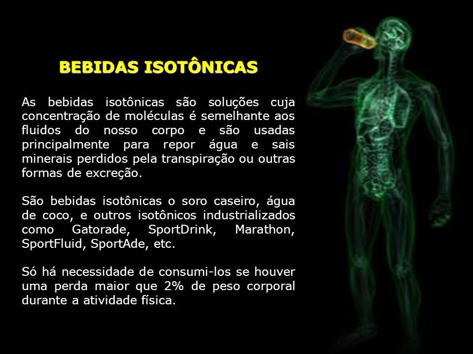 BEBIDAS ISOTÔNICAS As bebidas isotônicas são soluções cuja concentração de moléculas é semelhante aos fluidos do nosso corpo e são usadas principalmen