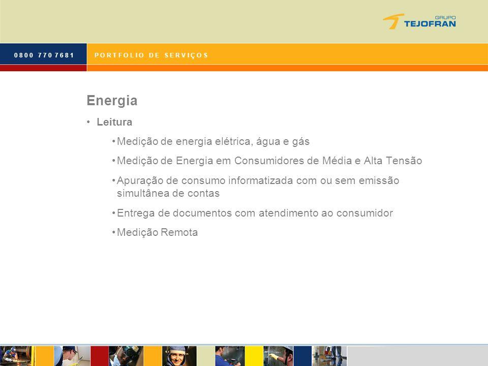 0 8 0 0 7 7 0 7 6 8 1 Energia Leitura Medição de energia elétrica, água e gás Medição de Energia em Consumidores de Média e Alta Tensão Apuração de co