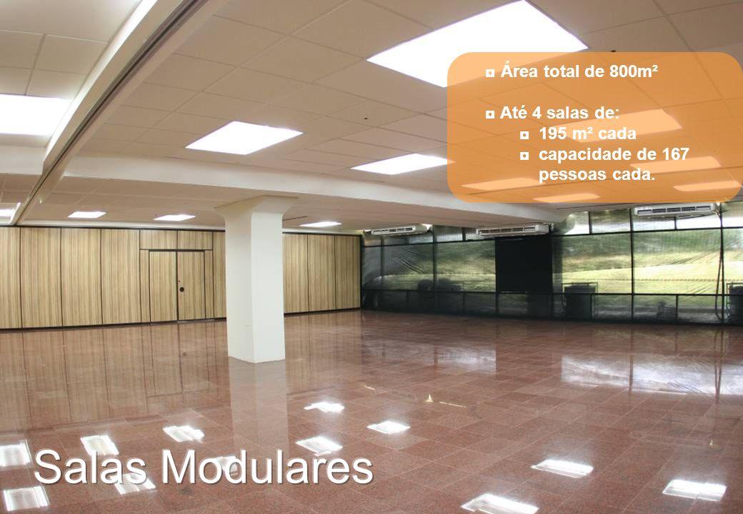 Área total de 800m² Até 4 salas de: 195 m² cada capacidade de 167 pessoas cada.
