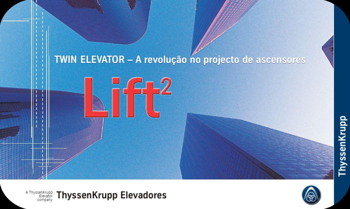 A ThyssenKrupp Elevator company TWIN ELEVATOR – A revolução no projecto de ascensores