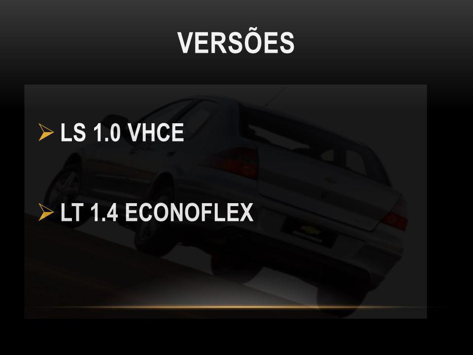 VERSÕES LS 1.0 VHCE LT 1.4 ECONOFLEX