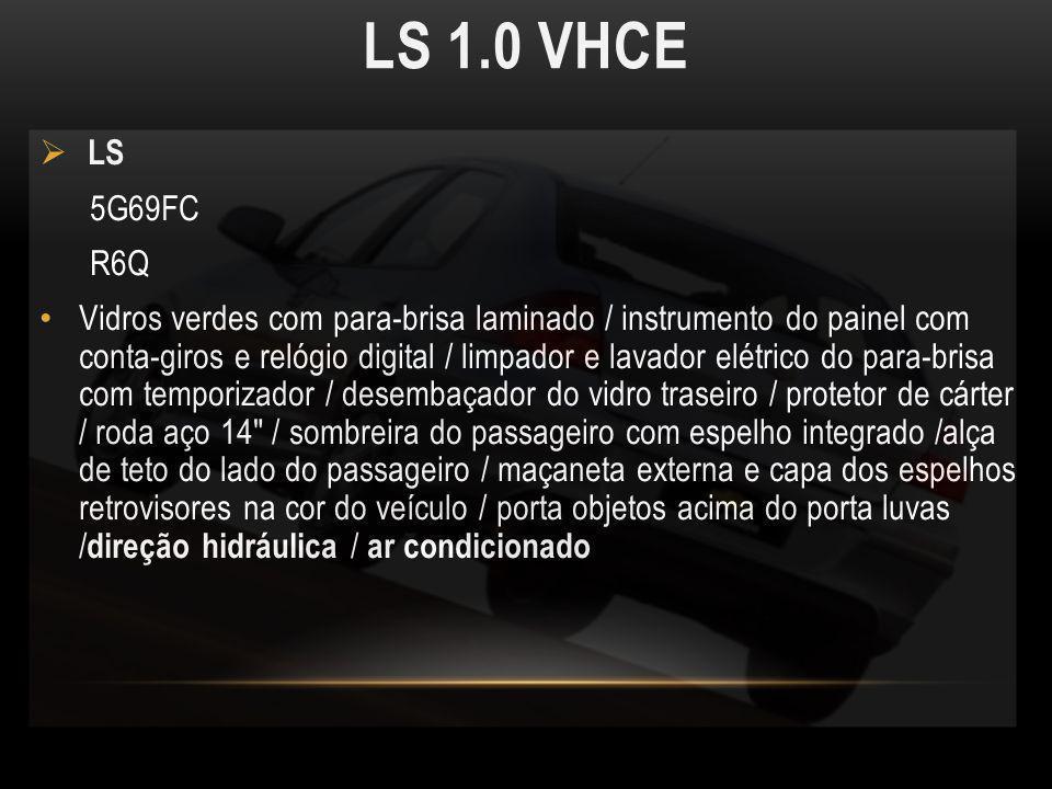 LS 1.0 VHCE LS 5G69FC R6Q Vidros verdes com para-brisa laminado / instrumento do painel com conta-giros e relógio digital / limpador e lavador elétric