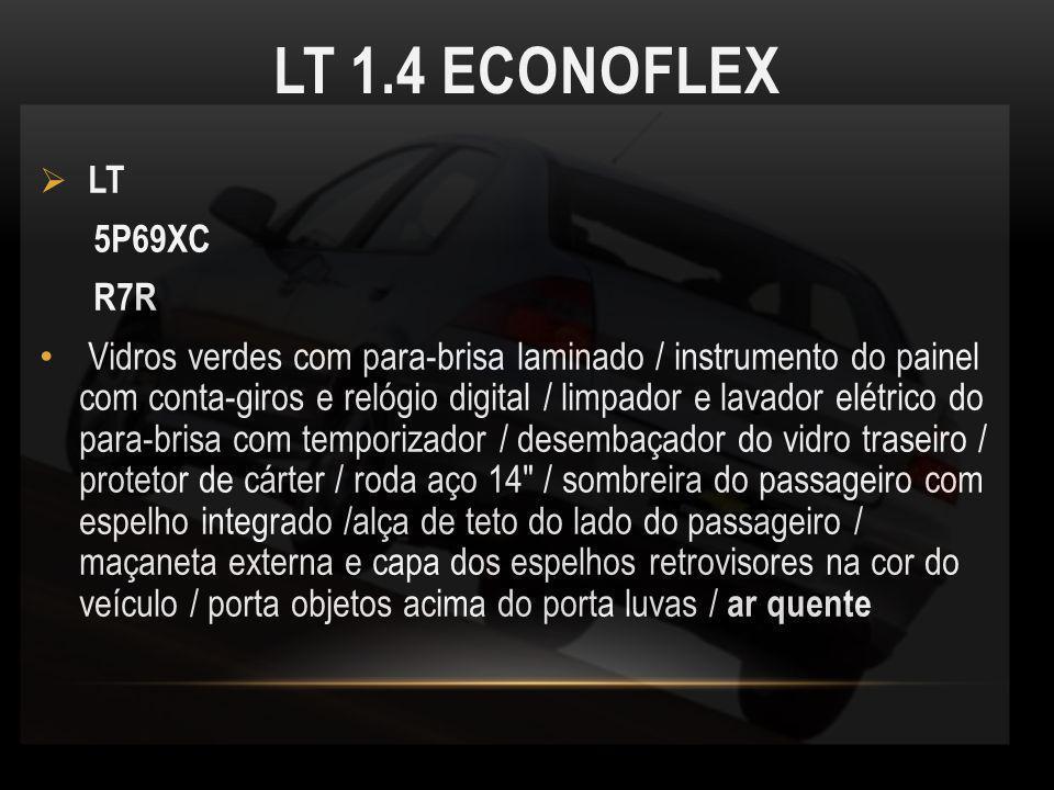 LT 1.4 ECONOFLEX LT 5P69XC R7R Vidros verdes com para-brisa laminado / instrumento do painel com conta-giros e relógio digital / limpador e lavador el