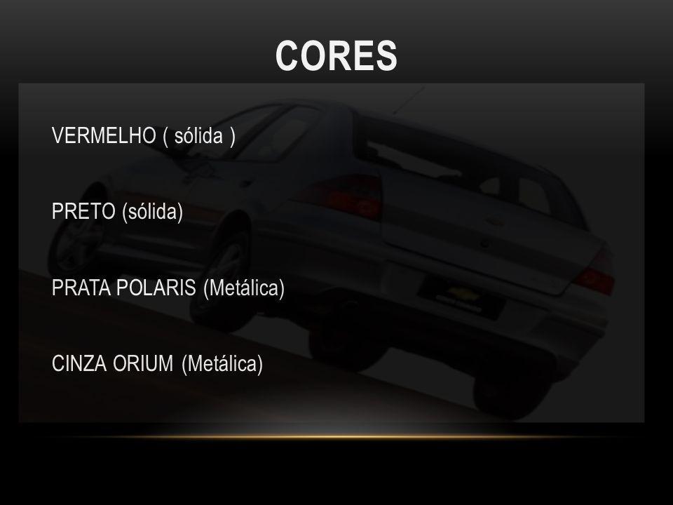 CORES VERMELHO ( sólida ) PRETO (sólida) PRATA POLARIS (Metálica) CINZA ORIUM (Metálica)