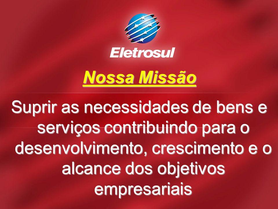 Nossa Visão Ser o órgão padrão de excelência no suprimento de bens e serviços entre as empresas subsidiárias da Eletrobrás