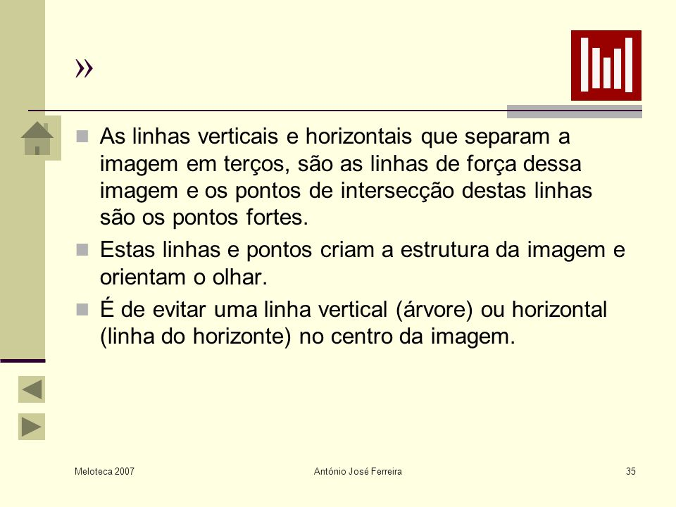 Meloteca 2007 António José Ferreira35 » As linhas verticais e horizontais que separam a imagem em terços, são as linhas de força dessa imagem e os pon