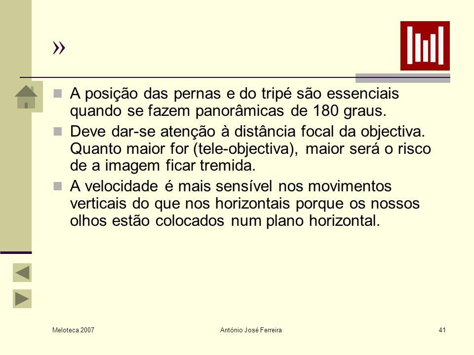 Meloteca 2007 António José Ferreira41 » A posição das pernas e do tripé são essenciais quando se fazem panorâmicas de 180 graus. Deve dar-se atenção à