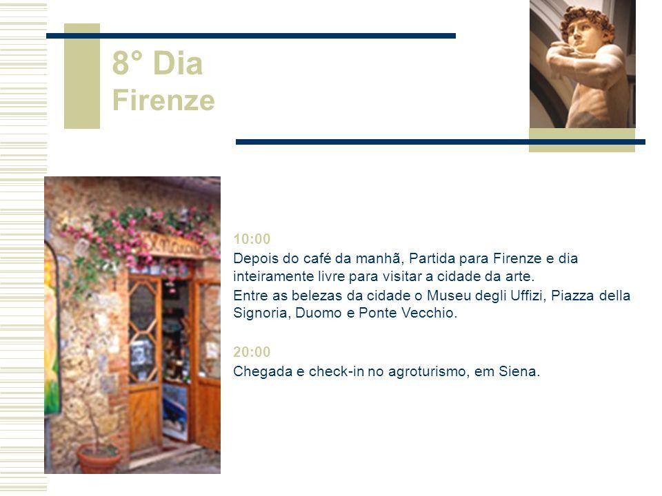 10:00 Depois do café da manhã, Partida para Firenze e dia inteiramente livre para visitar a cidade da arte.