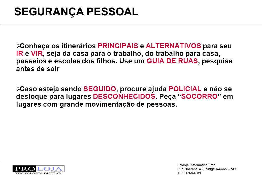 Proloja Informática Ltda Rua Uberaba 43, Rudge Ramos – SBC TEL: 4368-4689 Conheça os itinerários PRINCIPAIS e ALTERNATIVOS para seu IR e VIR, seja da