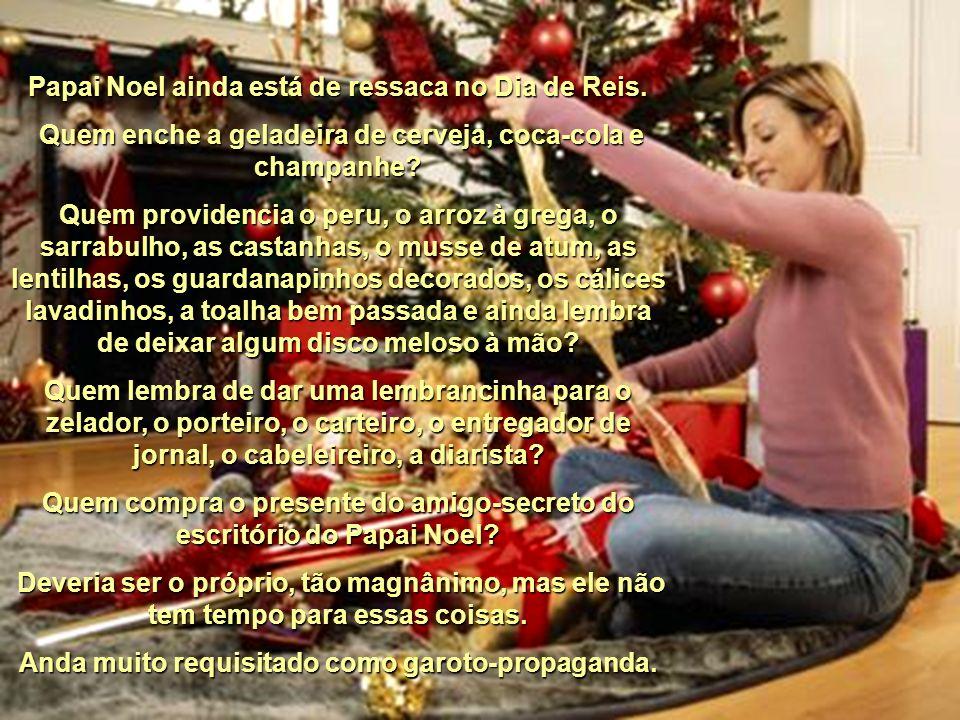 Quem coloca guirlandas nas portas, velas perfumadas nos castiçais, arranjos e flores vermelhas pela casa? Quem monta a árvore de Natal, harmonizando b