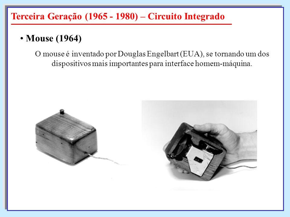 O mouse é inventado por Douglas Engelbart (EUA), se tornando um dos dispositivos mais importantes para interface homem-máquina. Mouse Mouse (1964) Ter