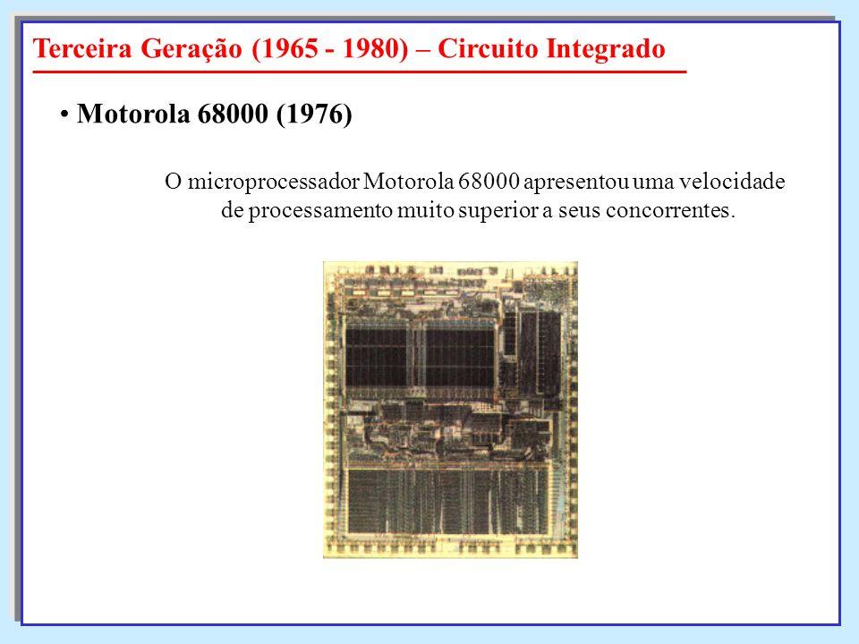 O microprocessador Motorola 68000 apresentou uma velocidade de processamento muito superior a seus concorrentes. de processamento muito superior a seu