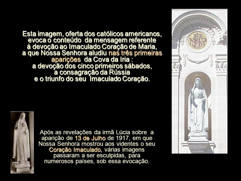 No dia 13 de Maio de 1958, foi inaugurada uma grande estátua do Imaculado Coração de Maria e colocada no nicho da fachada da torre. Tem a altura de 4,
