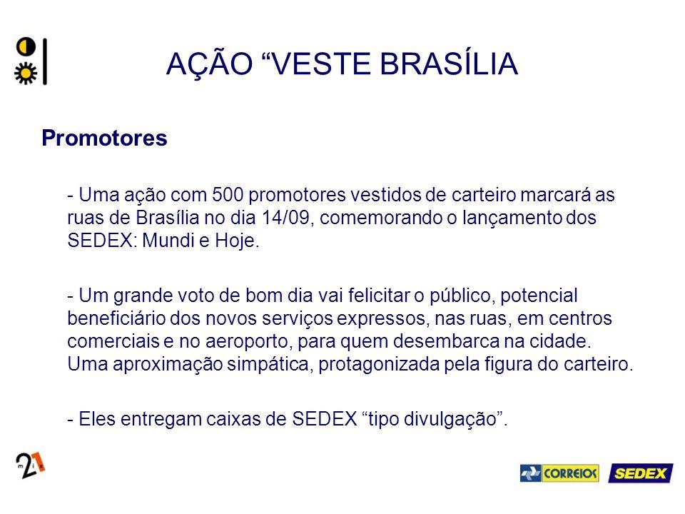 Promotores - Uma ação com 500 promotores vestidos de carteiro marcará as ruas de Brasília no dia 14/09, comemorando o lançamento dos SEDEX: Mundi e Hoje.
