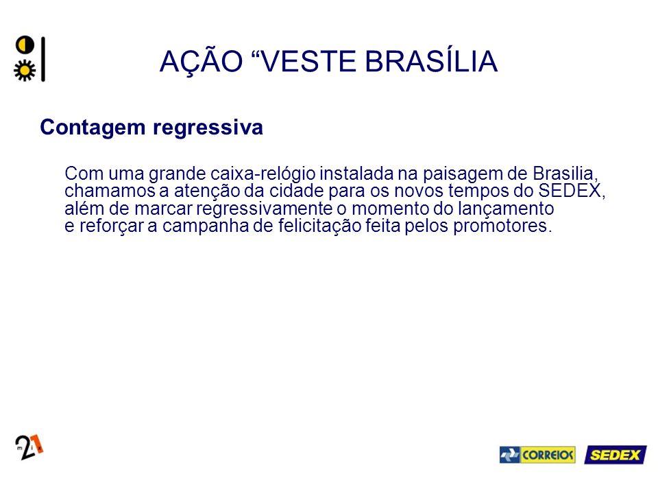 AÇÃO VESTE BRASÍLIA Contagem regressiva Com uma grande caixa-relógio instalada na paisagem de Brasilia, chamamos a atenção da cidade para os novos tempos do SEDEX, além de marcar regressivamente o momento do lançamento e reforçar a campanha de felicitação feita pelos promotores.