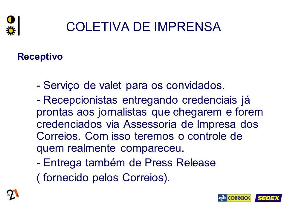 COLETIVA DE IMPRENSA Receptivo - Serviço de valet para os convidados. - Recepcionistas entregando credenciais já prontas aos jornalistas que chegarem