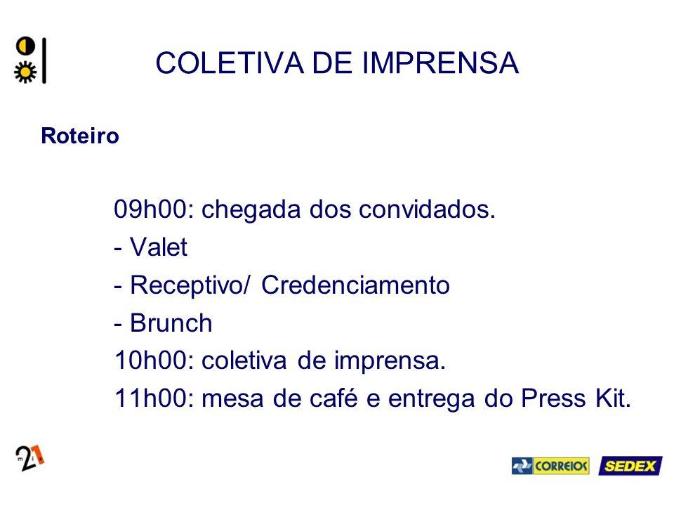 COLETIVA DE IMPRENSA Roteiro 09h00: chegada dos convidados.