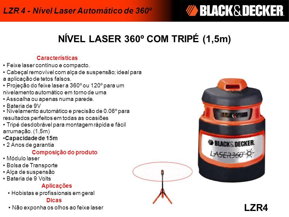 NÍVEL LASER 360º COM TRIPÉ (1,5m) Módulo laser Bolsa de Transporte Alça de suspensão Bateria de 9 Volts LZR4 Características Aplicações Não exponha os