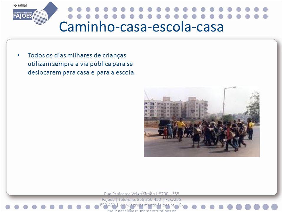 Caminho-casa-escola-casa Todos os dias milhares de crianças utilizam sempre a via pública para se deslocarem para casa e para a escola. Rua Professor