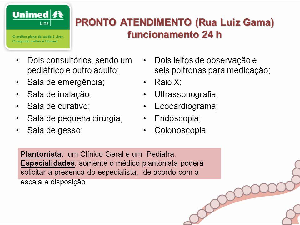 PRONTO ATENDIMENTO (Rua Luiz Gama) funcionamento 24 h Dois consultórios, sendo um pediátrico e outro adulto; Sala de emergência; Sala de inalação; Sal