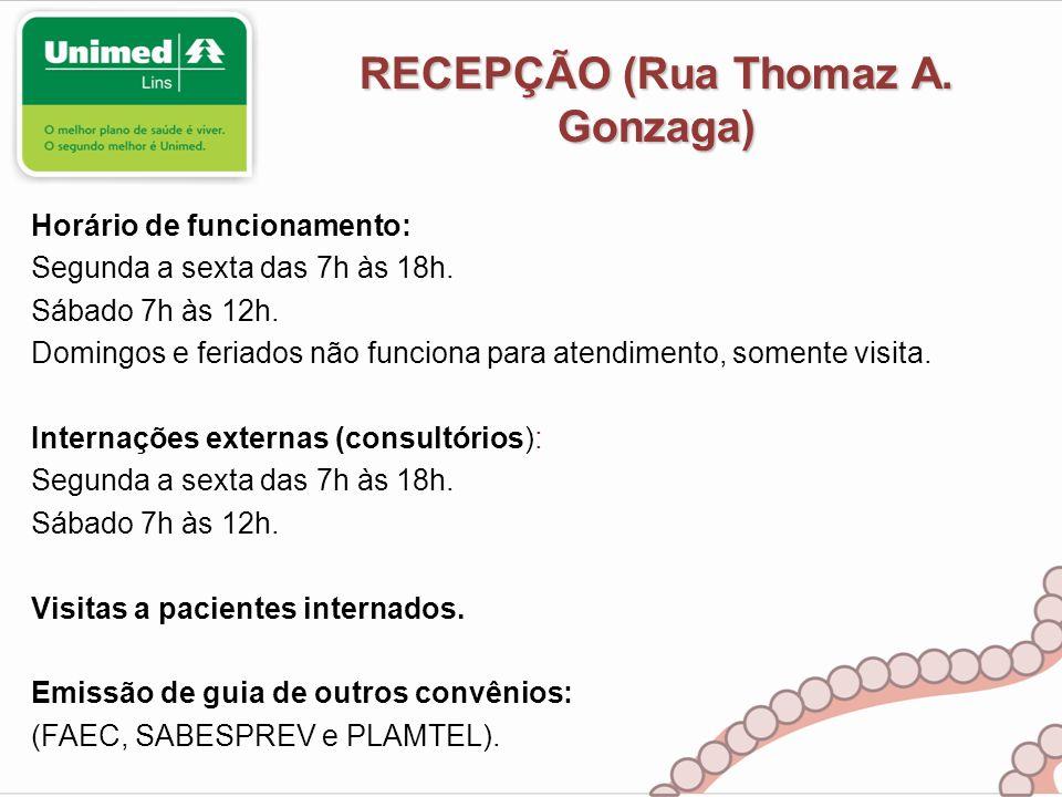 RECEPÇÃO (Rua Thomaz A. Gonzaga) Horário de funcionamento: Segunda a sexta das 7h às 18h. Sábado 7h às 12h. Domingos e feriados não funciona para aten