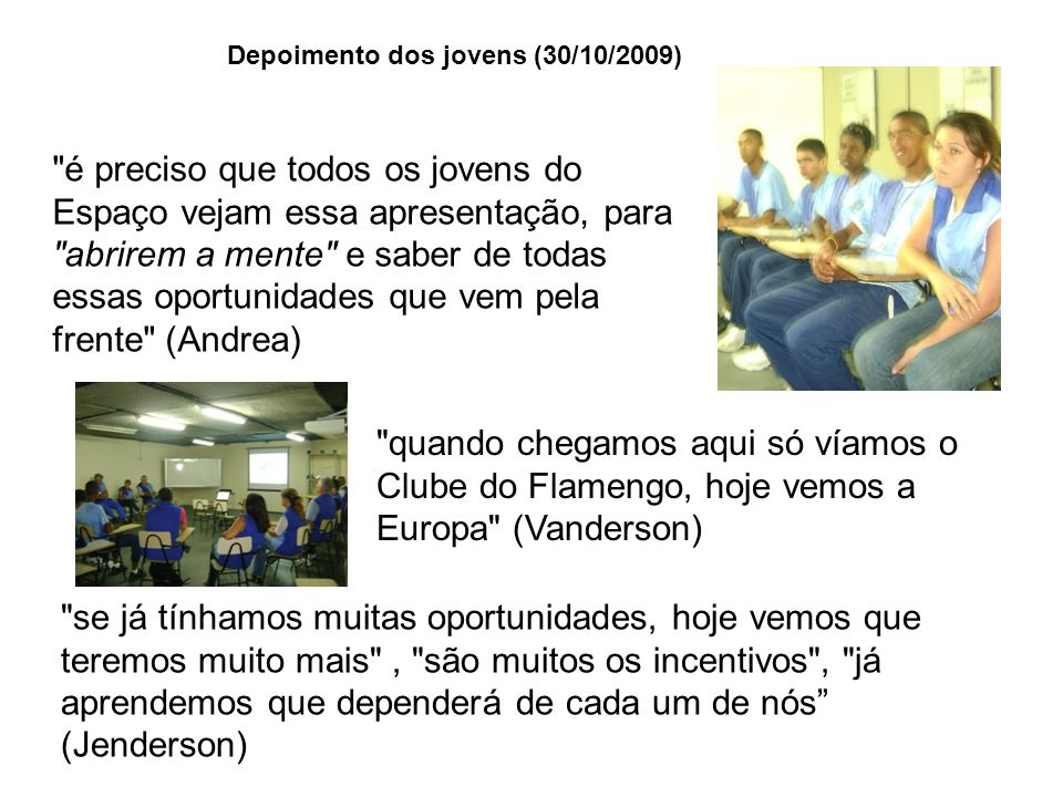 Depoimento dos jovens (30/10/2009)