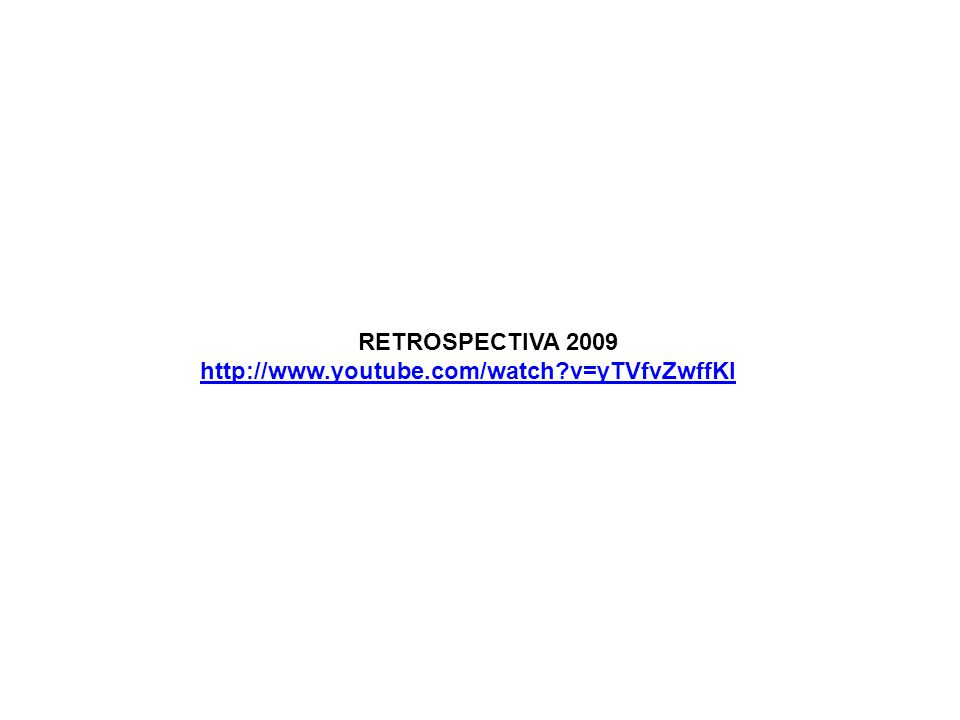 RETROSPECTIVA 2009 http://www.youtube.com/watch?v=yTVfvZwffKI