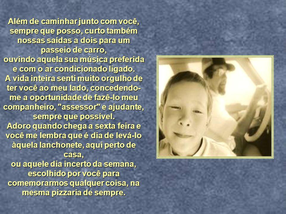 OBRIGADO, MEU FILHO! ARIOVALDO CAVARZAN Meu filho, em mais este segundo domingo de agosto, quero fazer uma nova caminhada com você, para juntos curtir