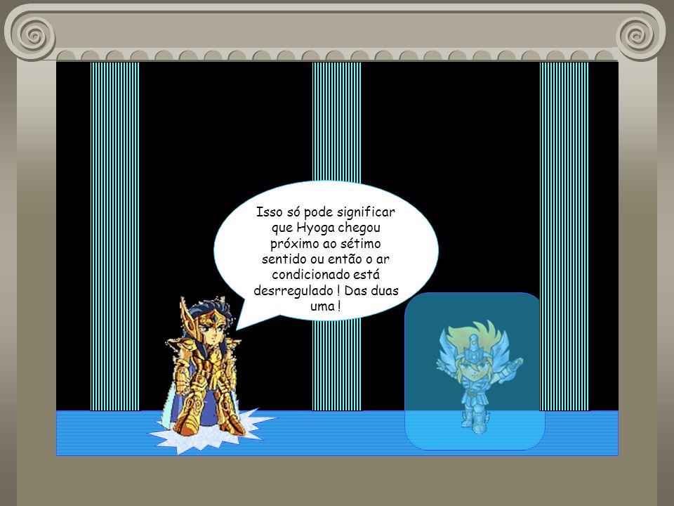 Hã ? Ele conseguiu congelar a armadura de ouro ! Mais como ?