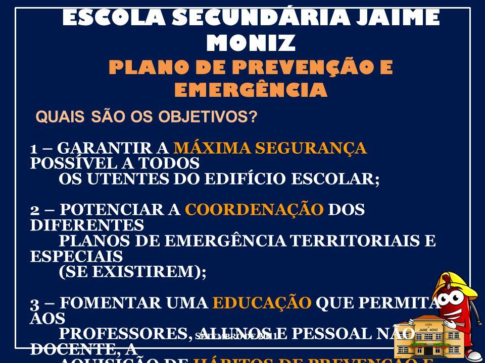 ESCOLA SECUNDÁRIA JAIME MONIZ PLANO DE PREVENÇÃO E EMERGÊNCIA S ETEMBRO DE 2011 Procedimento de alarme de ABRIGO