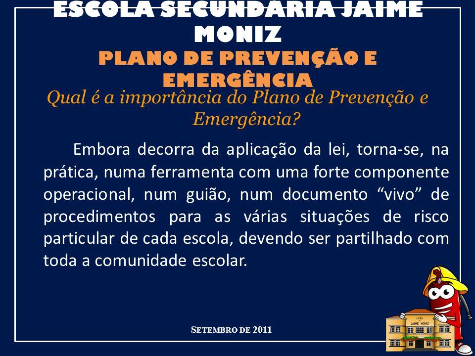 ESCOLA SECUNDÁRIA JAIME MONIZ PLANO DE PREVENÇÃO E EMERGÊNCIA S ETEMBRO DE 2011 Responsável/Delegado de segurança EM CASO DE EVACUAÇÃO O que faz.