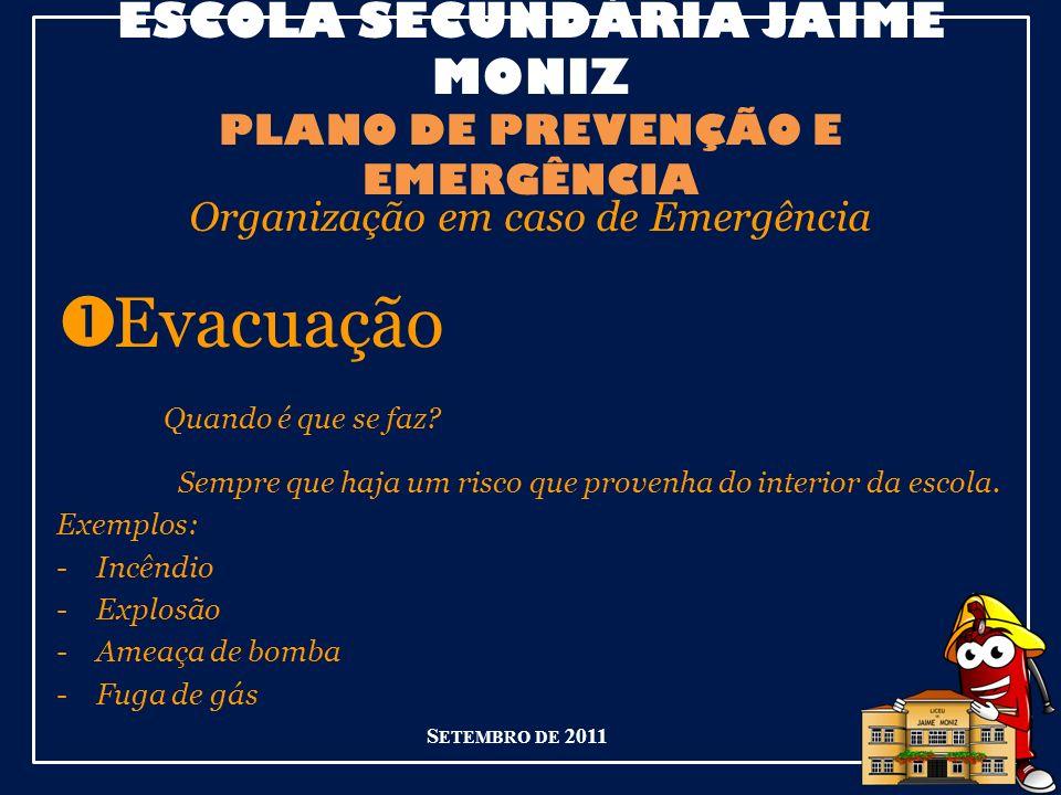 ESCOLA SECUNDÁRIA JAIME MONIZ PLANO DE PREVENÇÃO E EMERGÊNCIA S ETEMBRO DE 2011 Coordenador de Piso - Será o funcionário que se encontra nesse piso.