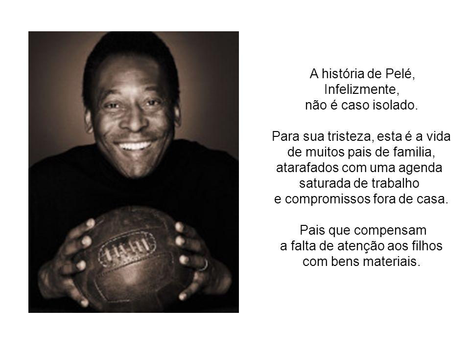 A história de Pelé, Infelizmente, não é caso isolado.