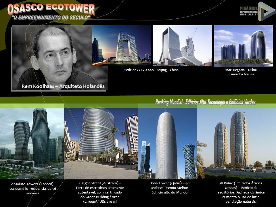Rem Koolhaas – Arquiteto Holandês Sede da CCTV, 2008 – Beijing – China Absolute Towers (Canadá)- condomínio residencial de 56 andares 1 Blight Street
