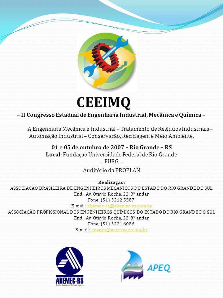 CEEIMQ – II Congresso Estadual de Engenharia Industrial, Mecânica e Química – A Engenharia Mecânica e Industrial – Tratamento de Resíduos Industriais – Automação Industrial – Conservação, Reciclagem e Meio Ambiente.