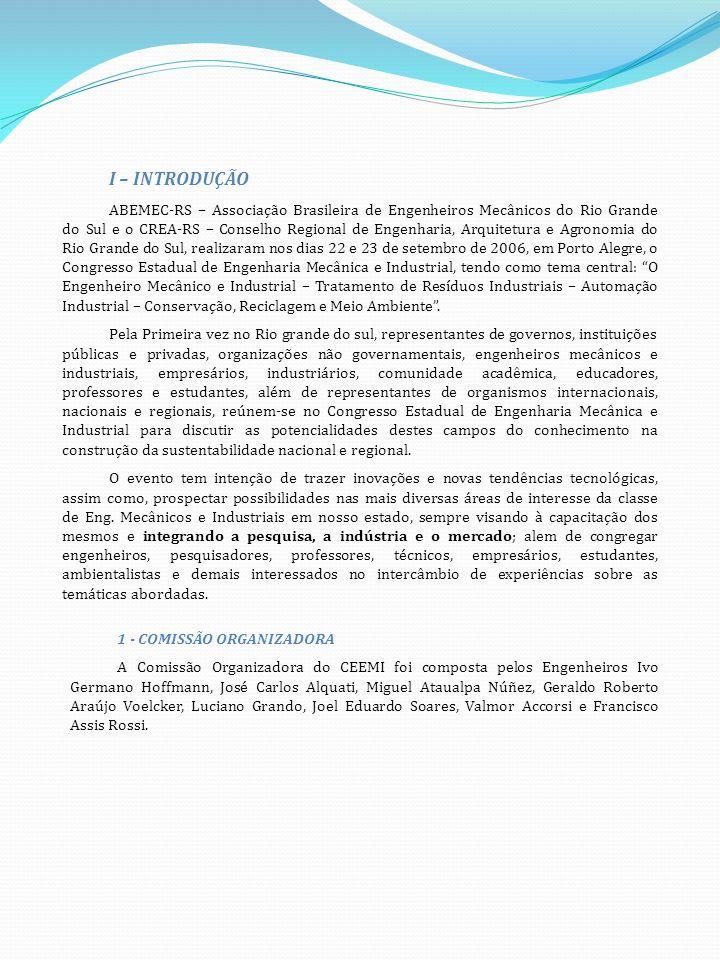 2 – LOCAL O 1° CEEMI – Congresso Estadual de Engenharia Mecânica e Industrial ocorreu na cidade de Porto Alegre, na Pontifícia Universidade Católica do Rio Grande do Sul – PUC-RS, no Auditório da Faculdade de Arquitetura.