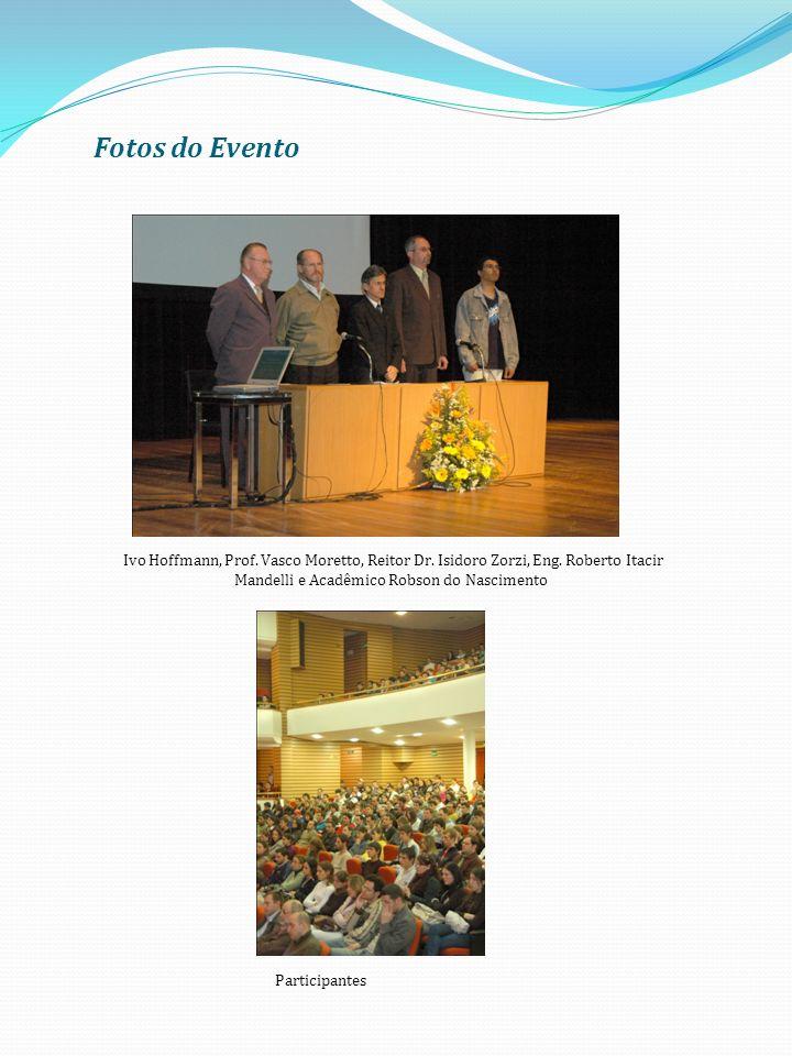 Fotos do Evento Ivo Hoffmann, Prof.Vasco Moretto, Reitor Dr.