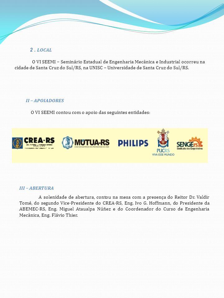2. LOCAL O VI SEEMI – Seminário Estadual de Engenharia Mecânica e Industrial ocorreu na cidade de Santa Cruz do Sul/RS, na UNISC – Universidade de San