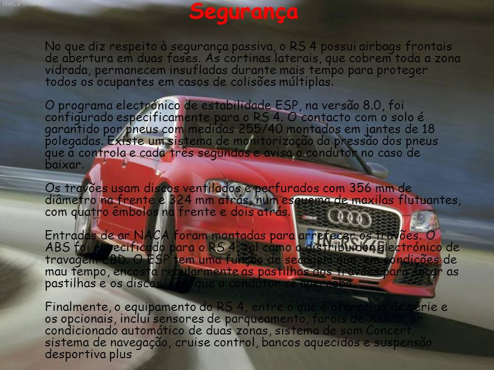 Dynamic Ride control O RS 4 está equipado com o sistema DRC (Dynamic Ride Control) estreado no RS 6.