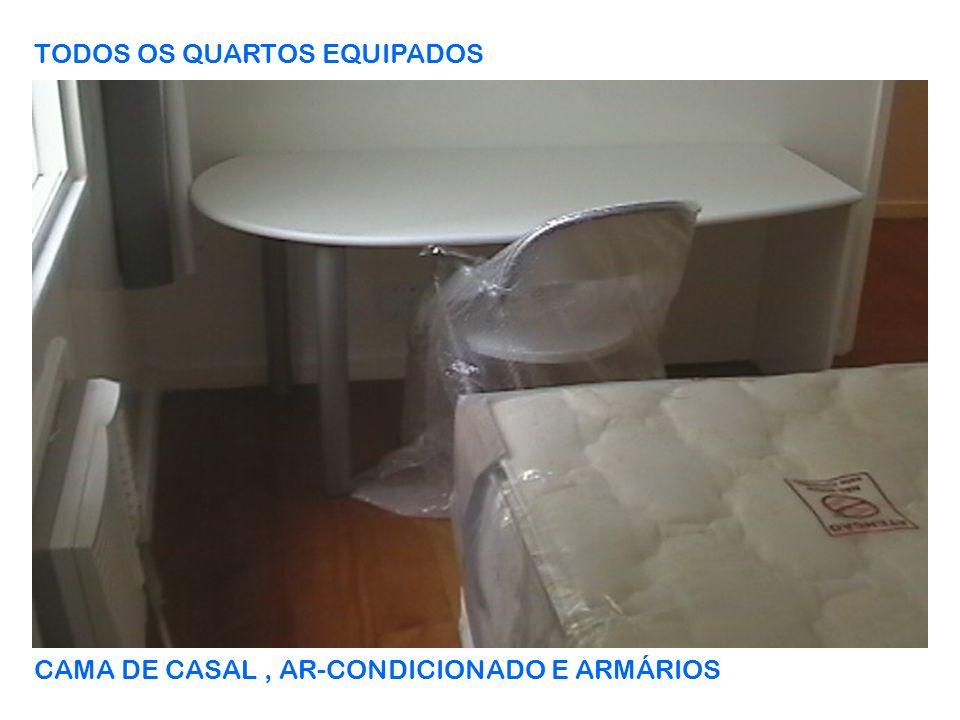TODOS OS QUARTOS EQUIPADOS CAMA DE CASAL, AR-CONDICIONADO E ARMÁRIOS