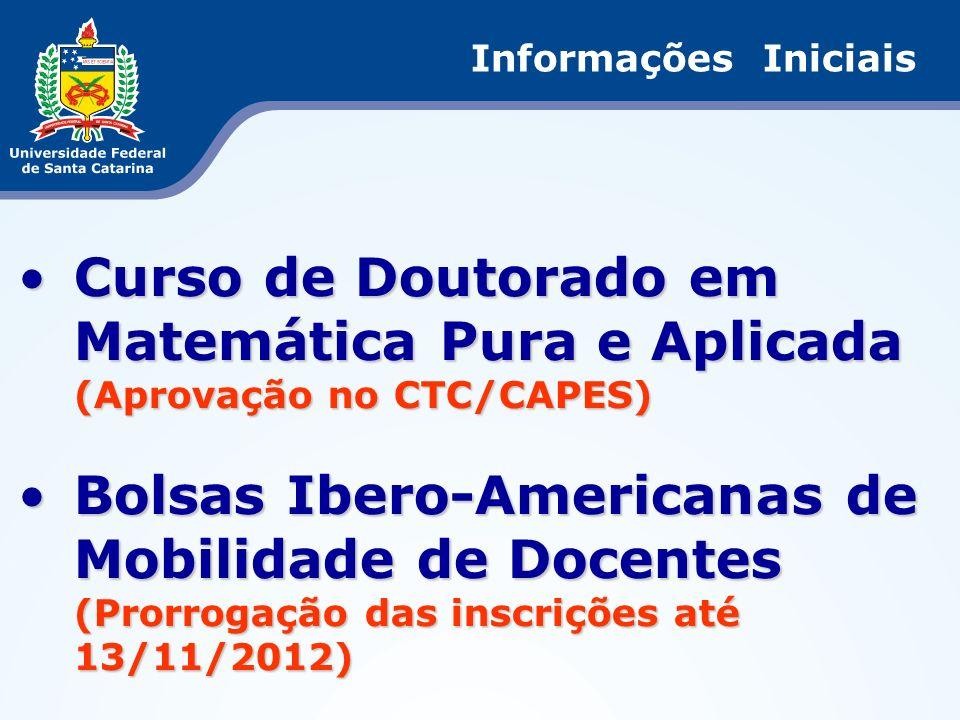 Curso de Doutorado em Matemática Pura e AplicadaCurso de Doutorado em Matemática Pura e Aplicada (Aprovação no CTC/CAPES) Bolsas Ibero-Americanas de M