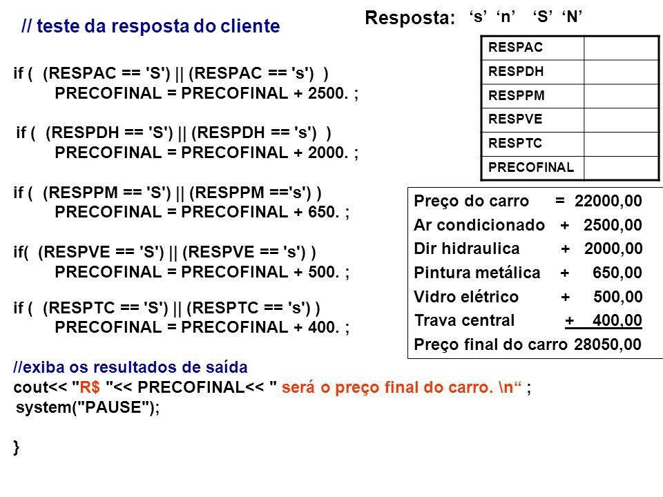 if ( (RESPAC == 'S') || (RESPAC == 's') ) PRECOFINAL = PRECOFINAL + 2500. ; if ( (RESPDH == 'S') || (RESPDH == 's') ) PRECOFINAL = PRECOFINAL + 2000.