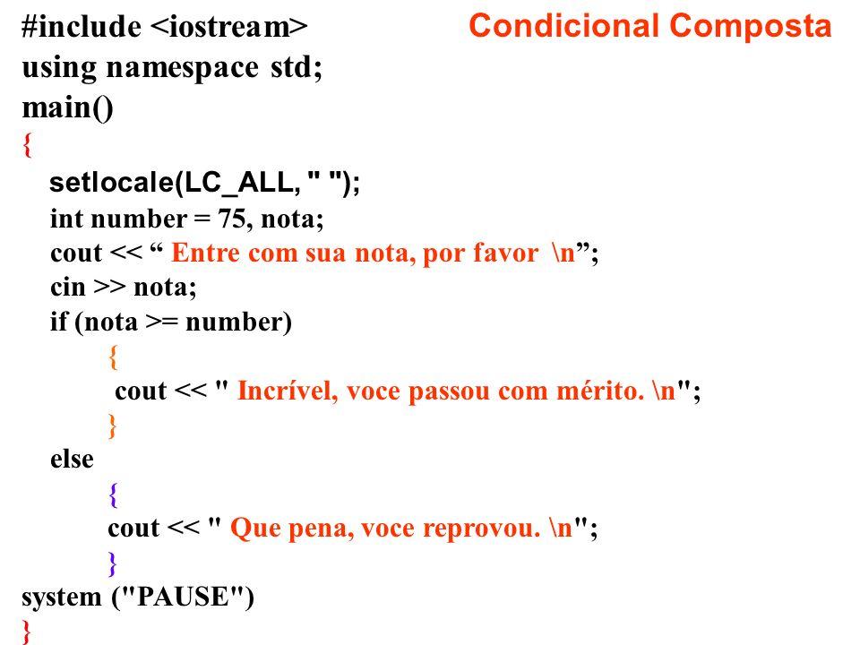#include Condicional Composta using namespace std; main() { setlocale(LC_ALL,